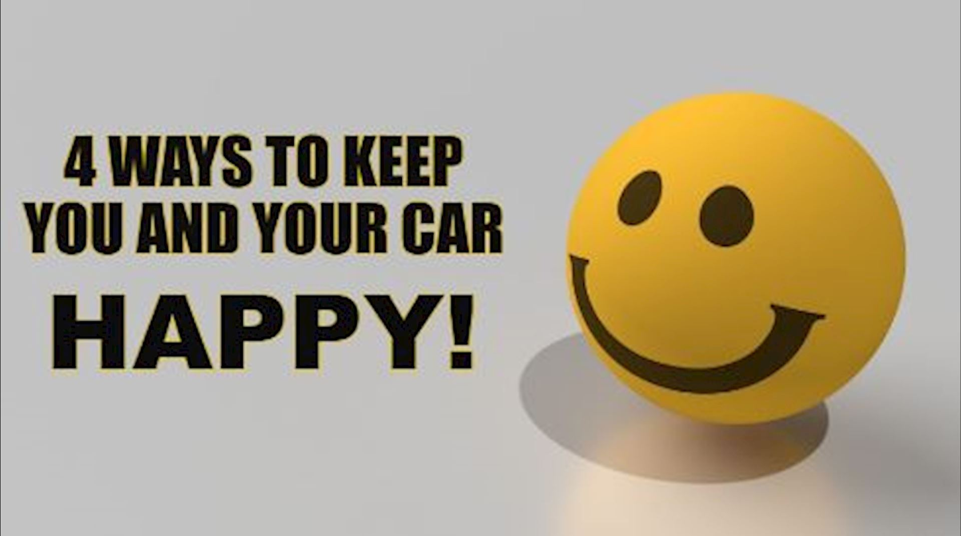 4 Ways to Keep You and Your Car Happy!