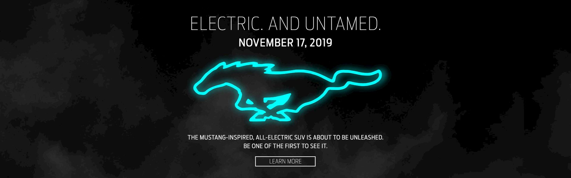 Electric. Untamed. The all new Mustang inspired all-electric SUV Reveal