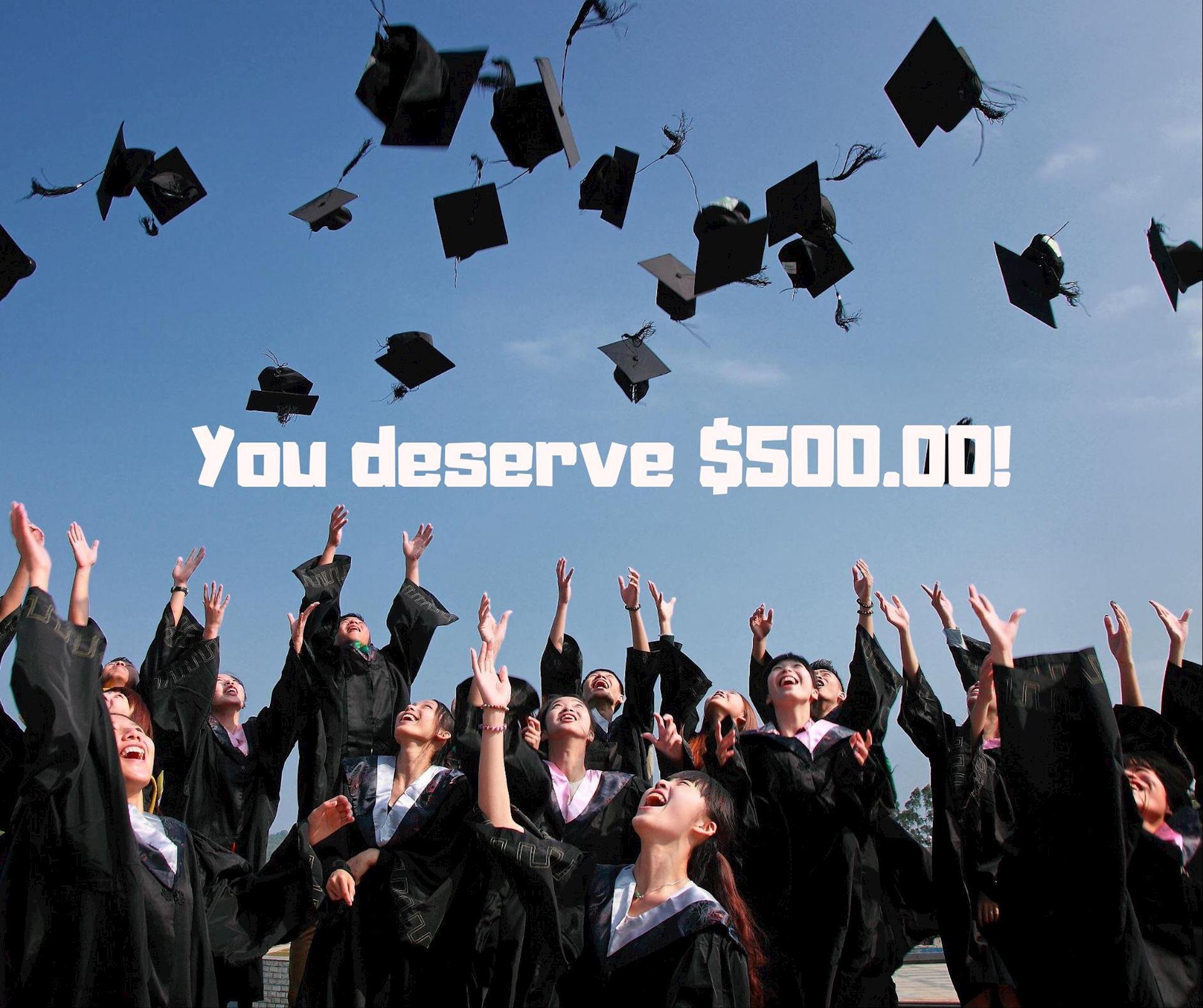 You Deserve it! $500.00