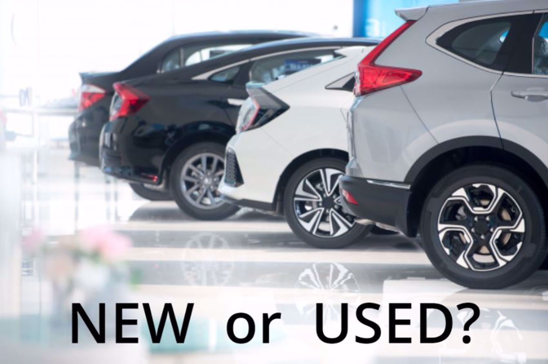 Deciding Whether to Buy a New or Used Car? Read This!