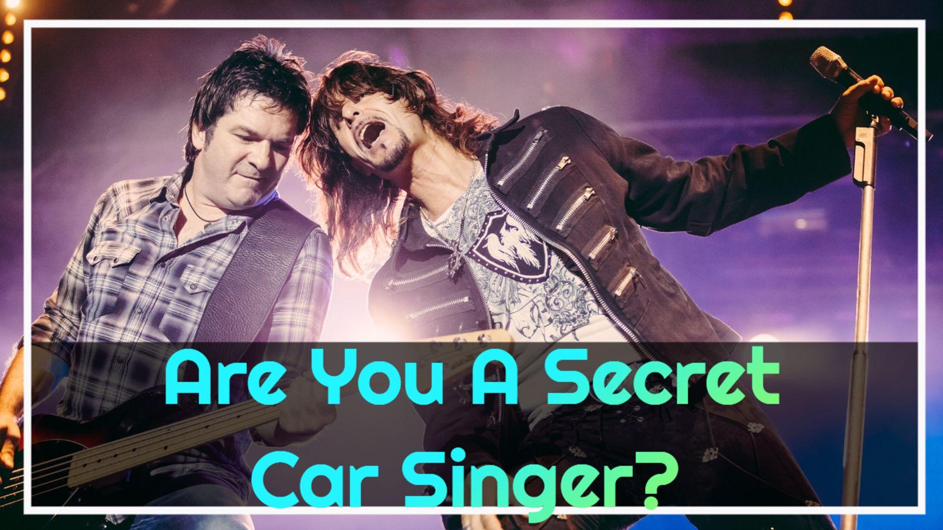 Are You A Secret Car Singer?